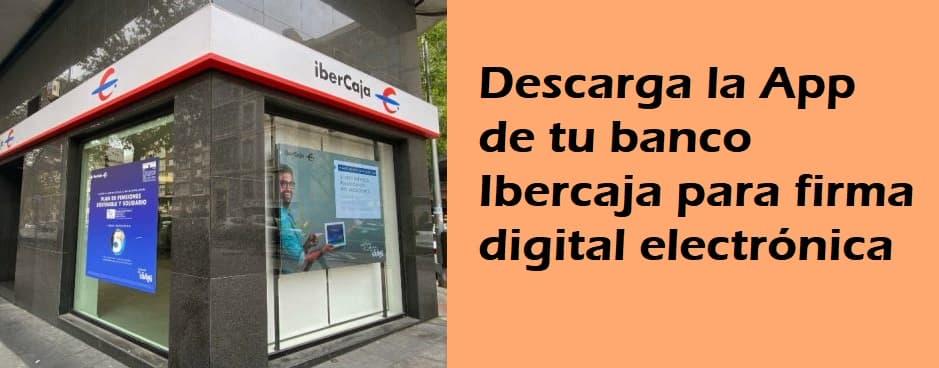 ibercaja firma digital